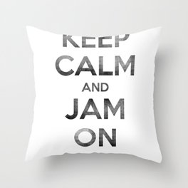 Keep Calm and Jam On Throw Pillow