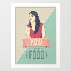 Give Me Food Art Print