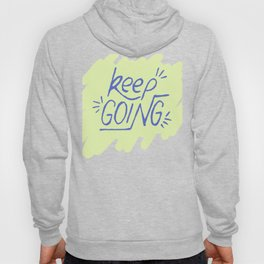 Keep going hand lettering green and electric blue. Motivation quote. Hoody