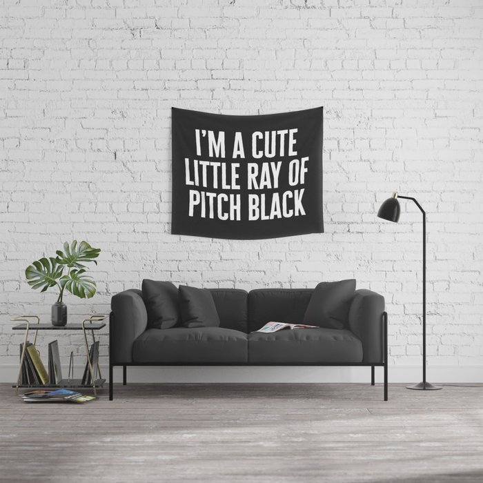 Little Ray Of Pitch Black Funny Quote Wall Tapestry