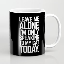 Speaking To My Cat Funny Quote Coffee Mug