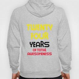 twenty four years of total awesomeness cute birthday gift idea Hoody