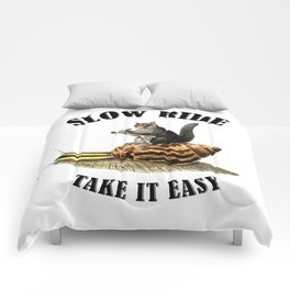 Slow Ride - Take It Easy Comforters