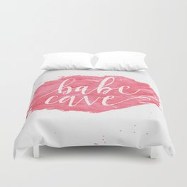 Welcome to the Babe Cave. Duvet Cover
