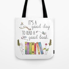 It's a Good Day to Read a Good Book Tote Bag