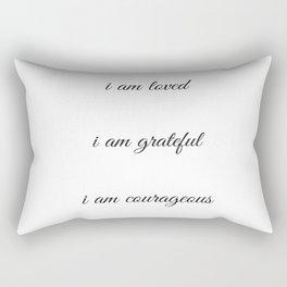 I am loved I am grateful I am courageous - Positive Affirmations Rectangular Pillow