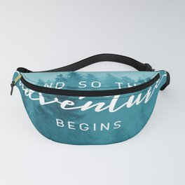And So The Adventure Begins - Turquoise Forest Fanny Pack
