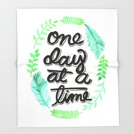 One Day At A Time Throw Blanket