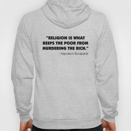 """Religion is What Keeps the Poor From Murdering the Rich"" Hoody"
