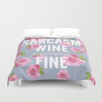 sarcasm Duvet Covers featuring Sarcasm, Wine and Everything Fine by Sun Spirit Evolution