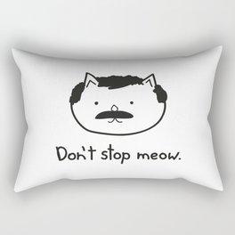 Don't stop meow. Rectangular Pillow