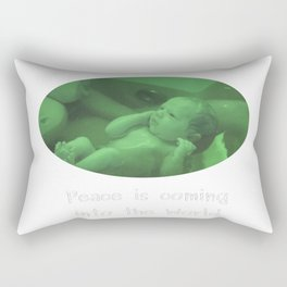 Peace  is coming into the World Rectangular Pillow
