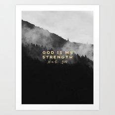 GOD IS MY STRENGTH Art Print