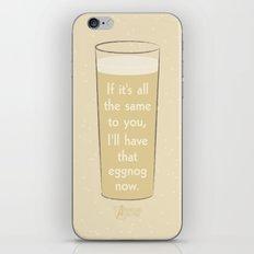 I'll have that eggnog now. iPhone & iPod Skin