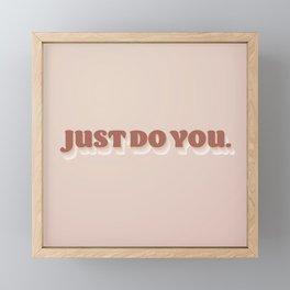 Just Do You   Prism + Fleur Design Studio Framed Mini Art Print