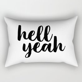 Hell Yeah, Printable Art, Inspirational Quote, Typography Poster, Word Art, Typographic Print Rectangular Pillow