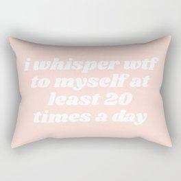 I whisper wtf Rectangular Pillow