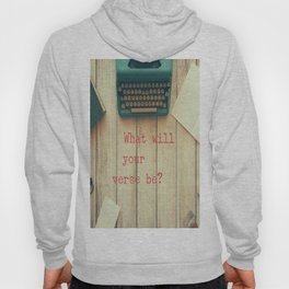 What will your verse be? Hoody