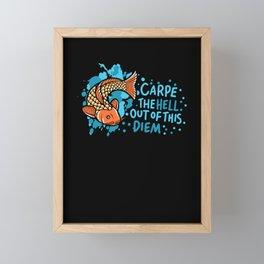 Carpe The Hell Out Of This Diem - Fisherman Angler Framed Mini Art Print
