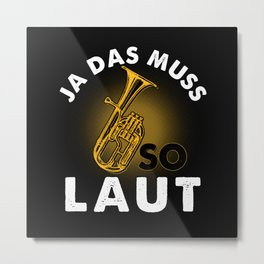 French Horn Yes That Must Be So Loud Metal Print
