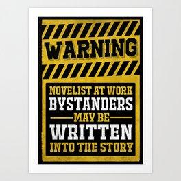Writer Writer  Warning Novelist At Work Art Print