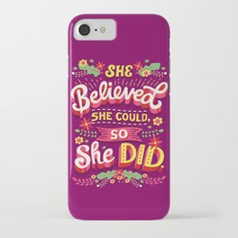 She believed she could iPhone Case