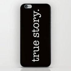 True Story iPhone & iPod Skin