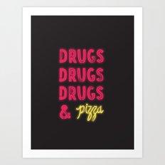 DRUGS & PIZZA Art Print