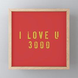 I LOVE U 3000 Framed Mini Art Print