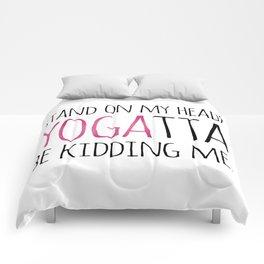 Stand On My Head? YOGAtta Be Kidding Me! Comforters