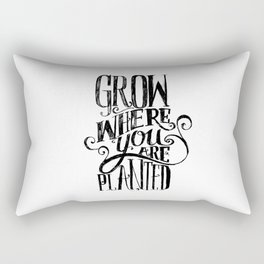 Grow Where You Are Planted Rectangular Pillow