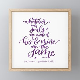 Whatever Our Souls - Wuthering Heights Framed Mini Art Print