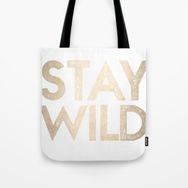 Stay Wild White Gold Quote Tote Bag