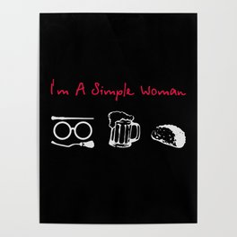 im a simple women Poster