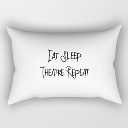 Eat Sleep Theatre Thespian School Slogan Rectangular Pillow