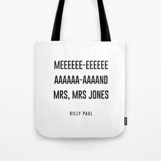 me and mrs jones Tote Bag