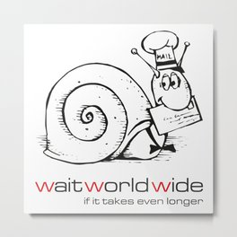 wait worldwide Metal Print