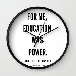 Michelle Obama Quote   For Me Education Was Power Wall Clock