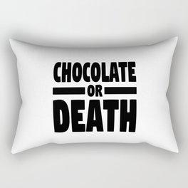 Chocolate or death Rectangular Pillow