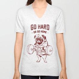 GO HARD OR GO HOME Unisex V-Neck