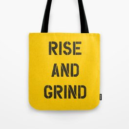 Rise and Grind black-white yellow typography poster bedroom wall home decor Tote Bag