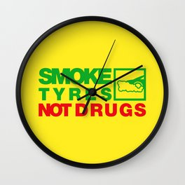 SMOKE TYRES NOT DRUGS v1 HQvector Wall Clock