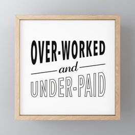 Overworked and Underpaid Framed Mini Art Print