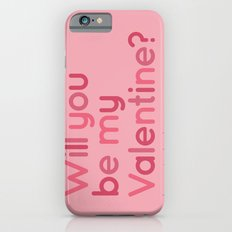 Will you be my Valentine? Slim Case iPhone 6s