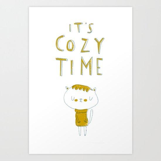 it's cozy time Art Print