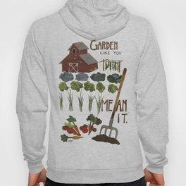Garden Like You Mean It Hoody