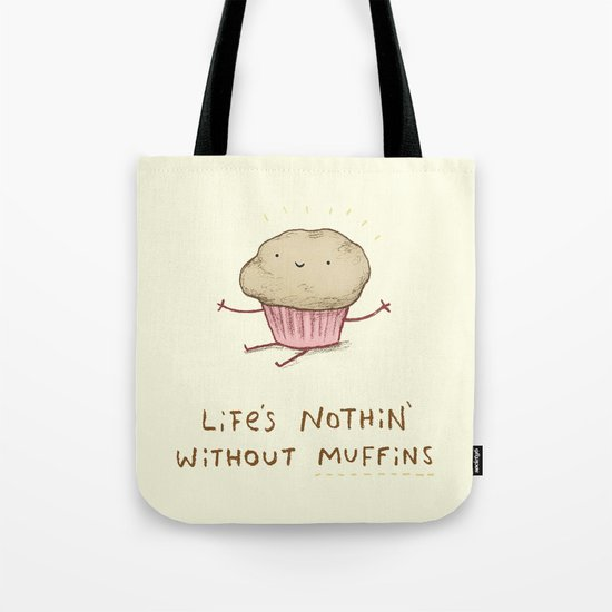 Life's Nothin' Without Muffins Tote Bag
