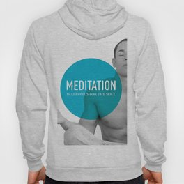 Meditation is Aerobics for the Soul Hoody