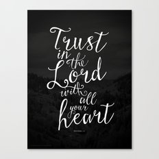 Trust in the Lord with all your heart Canvas Print