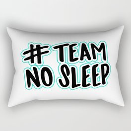 Team No Sleep Rectangular Pillow